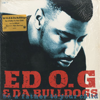 ED OG and DA BULLDOGS Be A Father To Your Child_20200320