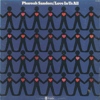 PHAROAH SANDERS Love In Us All_20200322