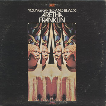 ARETHA FRANKLIN Young Gifted And Black_20200405