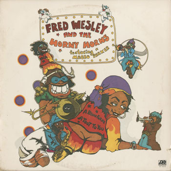 FRED WESLEY AND THE HORNY HORNS A Blow For Me A Toot To You_20200423