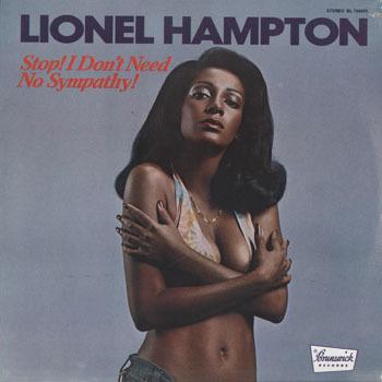 LIONEL HAMPTON Stop I Dont Need No Sympathy_20200502