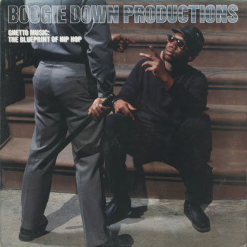 BOOGIE DOWN PRODUCTIONS Ghetto Music The Blueprint Of Hip Hop_20200613