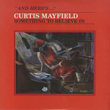 CURTIS MAYFIELD Something To Believe In_20201020