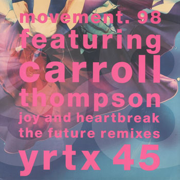 MOVEMENT 98 feat CARROLL THOMPSON Joy And Heartbreak The Future Remixes_20201024