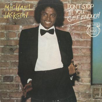 MICHAEL JACKSON Dont Stop Til You Get Enough_20210119