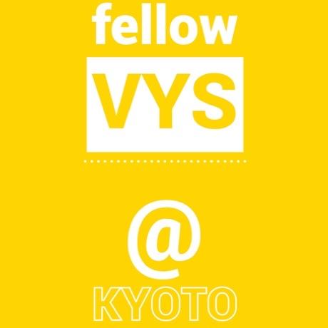 fellow VYS@KYOTO
